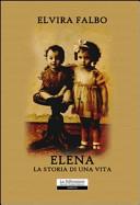 Elena. La storia di una vita