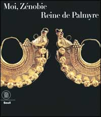 Moi, Zenobie, reine de Palmyre