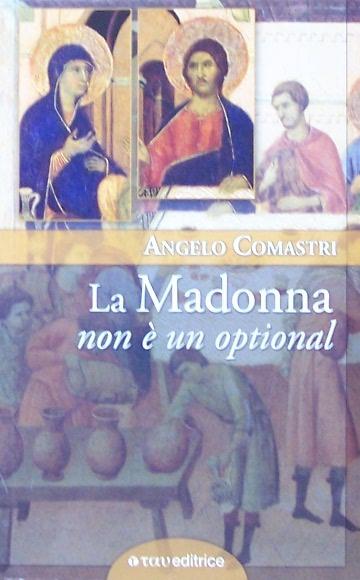 La Madonna non è un...