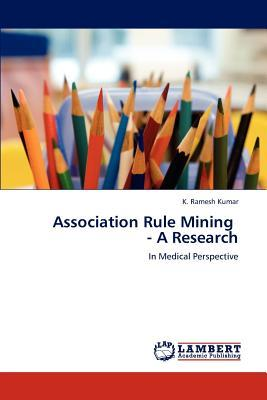 Association Rule Mining - A Research