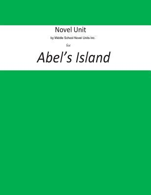 Novel Unit by Middle School Novel Units Inc. for Abel's Island
