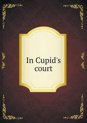 In Cupid's Court