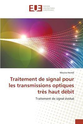 Traitement de Signal pour les Transmissions Optiques Tres Haut Debit