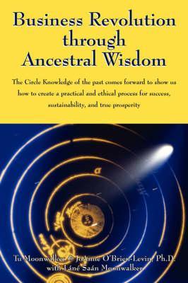 Business Revolution through Ancestral Wisdom