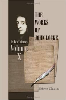 The Works of John Locke, Vol. 10