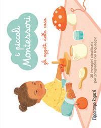 Gli oggetti della casa. I piccoli Montessori. Con 35 Carte