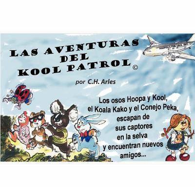 Las Aventuras del Kool Patrol / The Sdventures of Kool Patrol