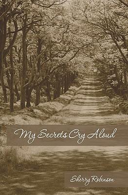 My Secrets Cry Aloud