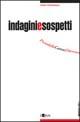 Indagini e sospetti. Pirandello, Camus, Dürrenmatt, Sciascia, Betti
