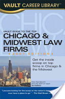 Vault Guide to the Top Chicago and Midwest Law Firms, 2007
