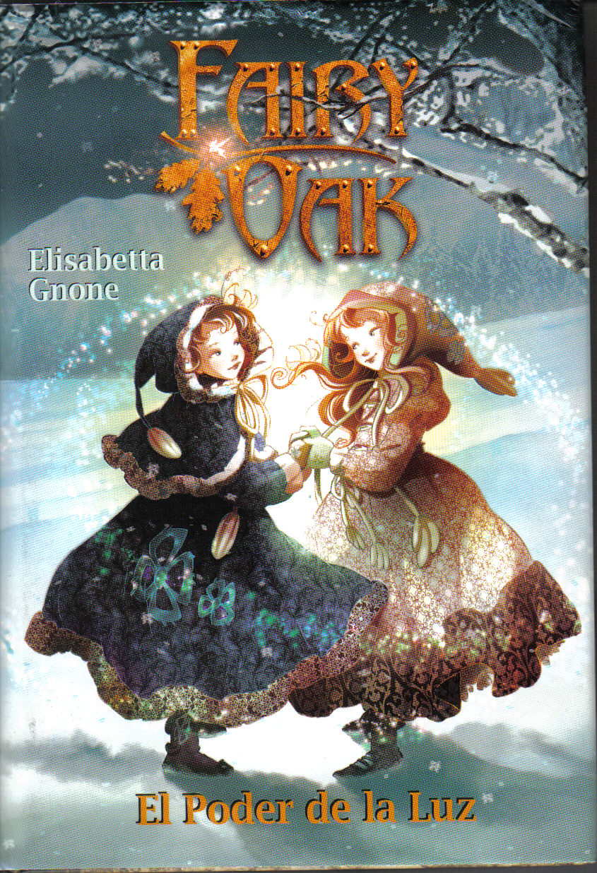 Fairy Oak 3. El Pode...