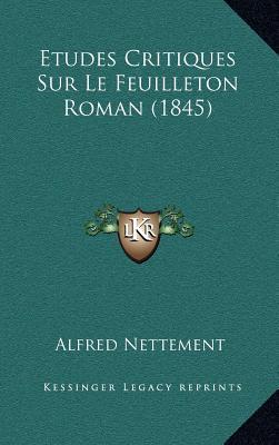 Etudes Critiques Sur Le Feuilleton Roman (1845)