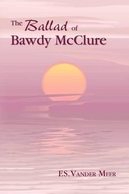 The Ballad of Bawdy Mcclure