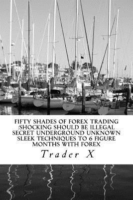 Fifty Shades of Forex Trading