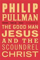 The Good Man Jesus a...