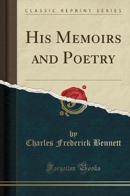 His Memoirs and Poetry (Classic Reprint)