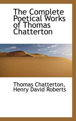 The Complete Poetical Works of Thomas Chatterton