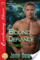 Bound by Defiance [Owned 2] (Siren Publishing Everlasting Classic ManLove)