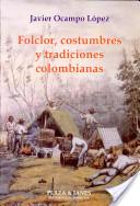 Folclor, costumbres y tradiciones colombianas
