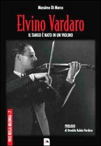 Elvino Vardaro. Il tango è nato in un violino