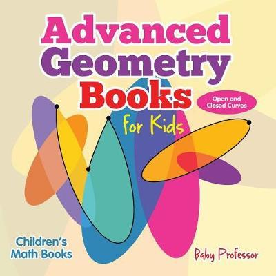 Advanced Geometry Books for Kids - Open and Closed Curves   Children's Math Books