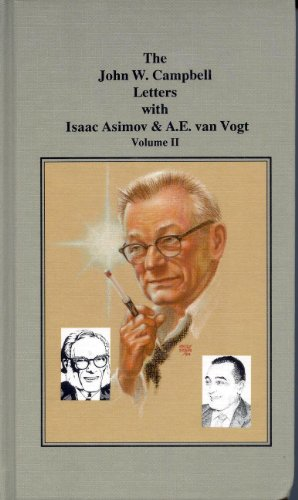 The John W. Campbell Letters with Isaac Asimov and A.E. van Vogt, Vol. II