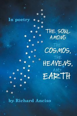 The Soul Among the Cosmos, the Heavens, and Earth