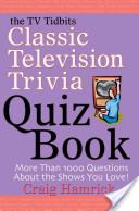 The TV Tidbits Classic Television Trivia Quiz Book