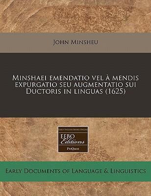 Minshaei Emendatio Vel a Mendis Expurgatio Seu Augmentatio Sui Ductoris in Linguas (1625)