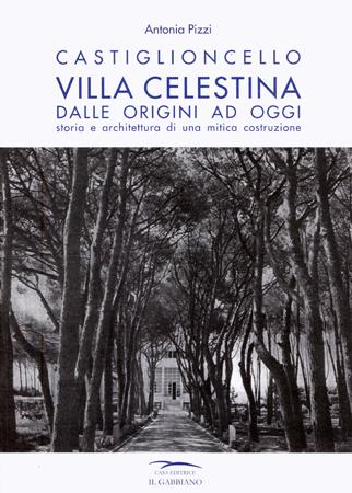 Castiglioncello. Villa Celestina dalle origini ad oggi