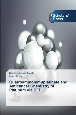 Quatroammonimuplatinate and Anticancer Chemistry of Platinum via DFI