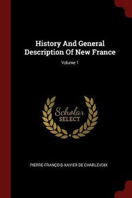 History and General Description of New France; Volume 1