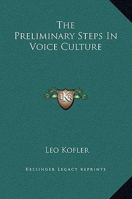 The Preliminary Steps in Voice Culture