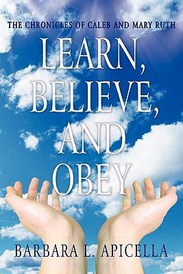 Learn, Believe, and Obey