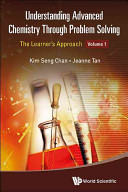 Understanding Advanced Chemistry Through Problem Solving, Vol. 1