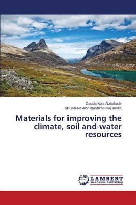 Materials for improving the climate, soil and water resources