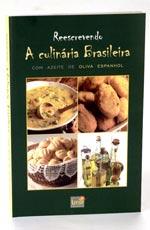 Reescrevendo a Culinária Brasileira com Azeite de Oliva Espanhol