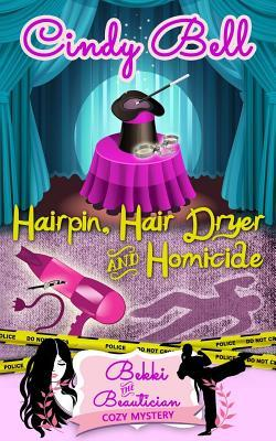 Hairpin, Hair Dryer and Homicide