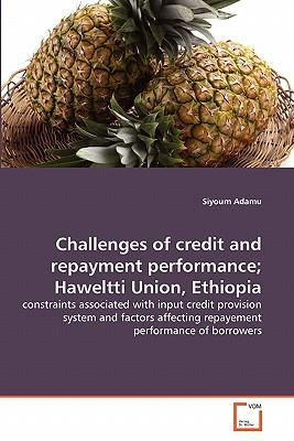 Challenges of credit and repayment performance; Haweltti Union, Ethiopia