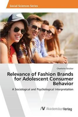 Relevance of Fashion Brands for Adolescent Consumer Behavior