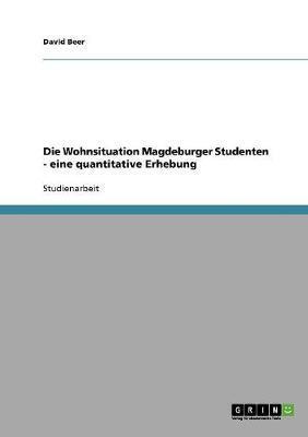 Die Wohnsituation Magdeburger Studenten - eine quantitative Erhebung