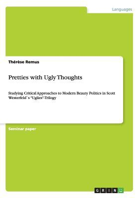 Pretties with Ugly Thoughts