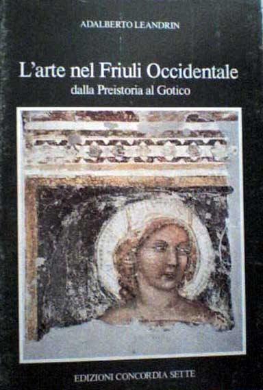 L'arte nel Friuli Occidentale dalla Preistoria al Gotico