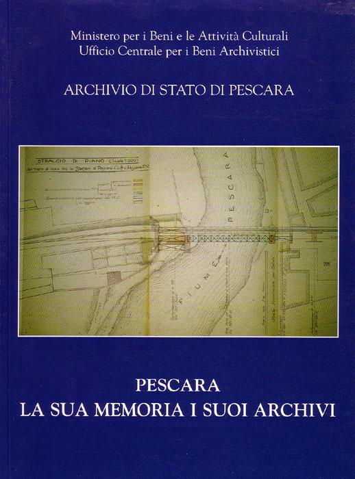 Pescara, la sua memoria, i suoi archivi