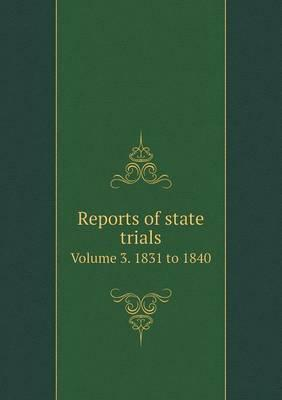 Reports of State Trials Volume 3. 1831 to 1840