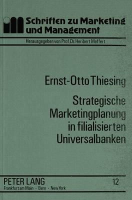 Strategische Marketingplanung in filialisierten Universalbanken