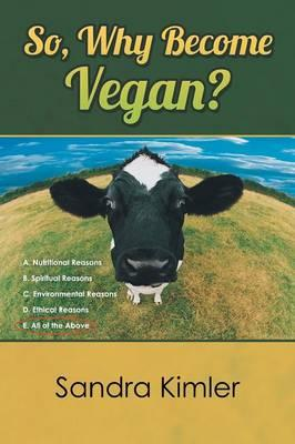 So, Why Become Vegan?