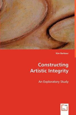Constructing Artistic Integrity