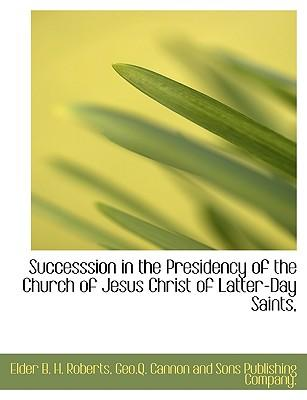 Successsion in the Presidency of the Church of Jesus Christ of Latter-Day Saints,