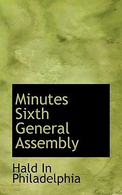 Minutes Sixth General Assembly